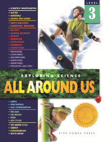 SCIENCE: Exploring Science: All Around Us Grade 3
