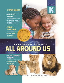 SCIENCE: Exploring Science: All Around Us Grade K
